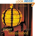 Paper Illuminated: 15 Projects for Ma...