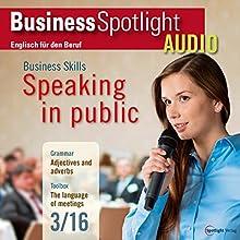 Business Spotlight Audio - Speaking in public. 3/2016: Business Englisch lernen - In der Öffentlichkeit reden Hörbuch von  div. Gesprochen von:  div.