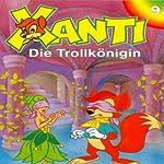 Die Trollkönigin (Xanti 9) | Joachim von Ulmann