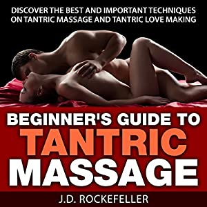Beginner's Guide to Tantric Massage Audiobook