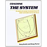 Coaching the System: A complete guide to basketball's most explosive style of play ~ Gary Smith