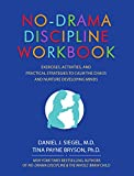 img - for No-Drama Discipline Workbook: Exercises, Activities, and Practical Strategies to Calm The Chaos and Nurture Developing Minds book / textbook / text book