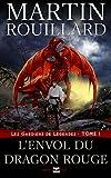 Les Gardiens de L�gendes, Tome 1: L'Envol du Dragon Rouge
