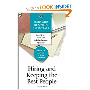 Harvard business essentials. hiring and keeping the best people