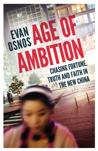 Evan Osnos - Age of Ambition: Chasing Fortune, Truth and Faith in the New China