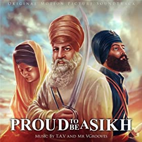 Proud to Be a Sikh (Original Motion Picture Soundtrack)