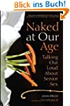 Naked at Our Age: Talking Out Loud Ab...