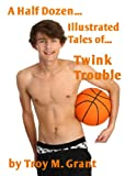 img - for Twink Trouble (A Half Dozen Illustrated Tales of... Book 8) book / textbook / text book