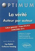 La Vérité Auteur par Auteur Culture Générale Prépa ECE/ECS Concours 2015