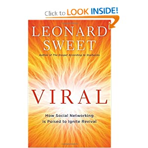 Viral: How Social Networking Is Poised to Ignite Revival Leonard Sweet