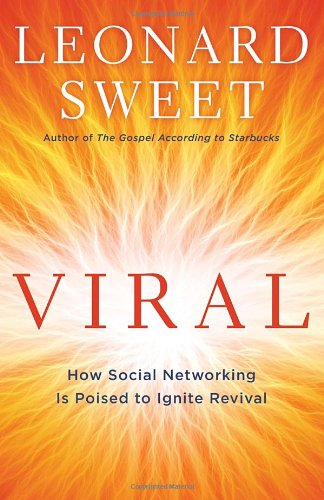 Viral: How Social Networking Is Poised to Ignite Revival, Sweet, Leonard