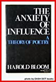 The Anxiety of Influence: A Theory of Poetry (Galaxy Books) (0195018966) by Bloom, Harold