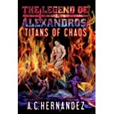 The Legend Of Alexandros: Titans Of Chaos