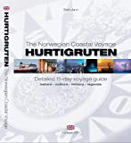 Berit Liland The Norwegian Coastal Voyage Hurtigruten - Detailed 11-day voyage guide (nature, culture, history and legends)