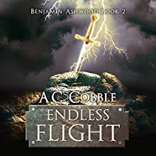 Endless Flight: Benjamin Ashwood Series, Book 2 Audiobook by A. C. Cobble Narrated by Eric Michael Summerer