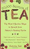 20,000 Secrets of Tea: The Most Effective Ways to Benefit from Natures Healing Herbs