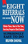 GET EIGHT REFERRALS OR MORE NOW: Obta...