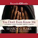 img - for You Don't Even Know Me: Stories and Poems about Boys book / textbook / text book