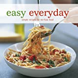 Easy Everyday: Simple Recipes for No-Fuss Food