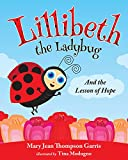 Lillibeth the Ladybug and the Lesson of Hope