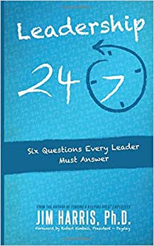 Leadership 24/7: Six Questions Every Leader Must Answer