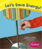 Let s Save Energy! (Caring for the Earth)