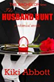 img - for The Husband Hunt (Jaxie's Mistake): Contemporary Romance (The Bachelor Series Book 1) book / textbook / text book