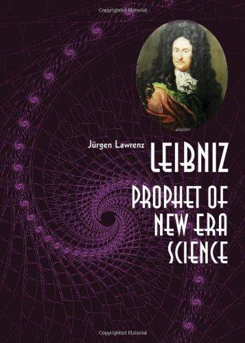 Leibniz: Prophet Of New Era Science