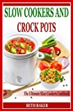 Slow Cookers And Crock Pots : Slow cookers rival, slow cooker recipes for beginners and crock pots for two: Slow cooker recipes for easy meals, slow cooker recipes for mom (English Edition)