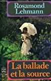The ballad and the source (A Harvest book, HB 306) (0156102609) by Lehmann, Rosamond