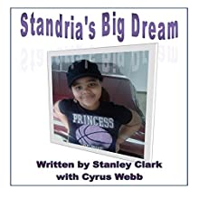 Standria's Big Dream Audiobook by Stanley Clark, Cyrus Webb Narrated by Earl Hall