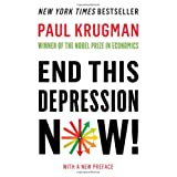End This Depression Now! ~ Paul Krugman
