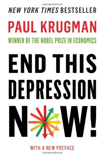 End This Depression Now!: Paul Krugman: 9780393088779: Amazon.com: Books