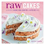 Raw Cakes: 30 Delicious, No-Bake, Veg...