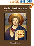 On the Historicity of Jesus: Why We M...