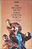 The brazen head (0330254197) by Powys, John Cowper