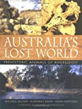 Australia's Lost World: Prehistoric Animals of Riversleigh (0253339146) by Archer, Michael