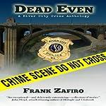 Dead Even: River City Anthology | Frank Zafiro