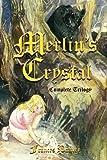 Merlin's Crystal: Complete Trilogy