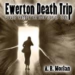 Ewerton Death Trip: A Walk Through the Dark Side of Town | A. R. Morlan