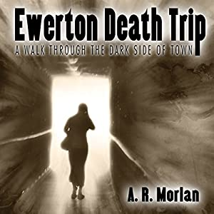 Ewerton Death Trip: A Walk Through the Dark Side of Town Audiobook
