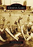 img - for Geneva Lake (Images of America) by Carolyn Hope Smeltzer (2014-06-09) book / textbook / text book