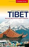 Tibet - Mit Lhasa, Mount Everest, Kailash und Osttibet (Trescher-Reihe Reisen)