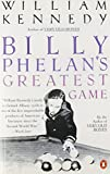 Billy Phelan's Greatest Game (0140063404) by Kennedy, William