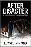 img - for After Disaster: An Insider's Perspective from the Heart of Chaos by Minyard, Edward (2012) Paperback book / textbook / text book