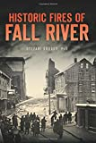 img - for Historic Fires of Fall River (Disaster) book / textbook / text book