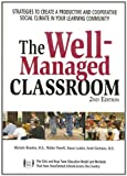The Well-Managed Classroom: Strategies to Create a Productive and Cooperative Social Climate in Your Learning Community