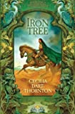 Cecilia Dart-Thornton The Iron Tree (Crowthistle Chronicles)