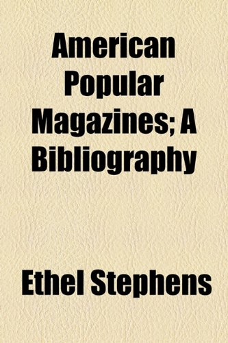American Popular Magazines; A Bibliography
