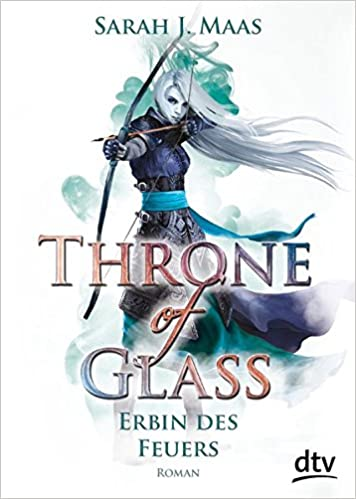 Sarah J. Maas - Throne of Glass. Erbin des Feuers